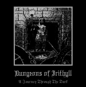DUNGEONS OF IRITHYLL - A Journey Through The Dark (CD)