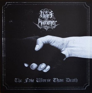 THOR'S HAMMER - The Fate Worse Than Death (LP)