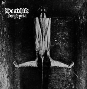 DEADLIFE - Porphyria (CD)