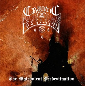 CADAVERIC POSSESION - The Malevolent Predestination (CD)