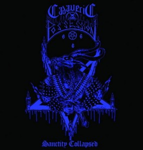 CADAVERIC POSSESION -  	Sanctity Collapsed (CD)