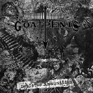 GOATPENIS -Depleted Ammunition (CD)