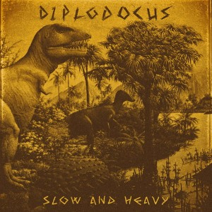 DIPLODOCUS - Slow And Heavy (DigiCD)