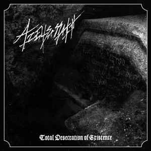 AZELISASSATH - Total Desecration Of Existence (CD)