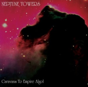NEPTUNE TOWERS - Caravans To Empire Algol (CD)