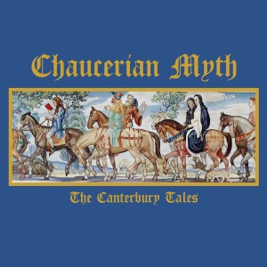 CHAUCERIAN MYTH  - The Canterbury Tales (Digi3CD)