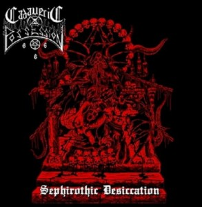 CADAVERIC POSSESION - Sephirothic Desiccation (CD)