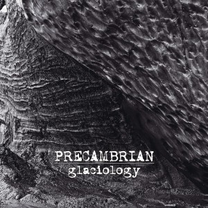 PRECAMBRIAN - Glaciology (CD)