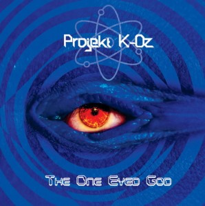 PROJEKT K-OZ -  The One Eyed God (CD)