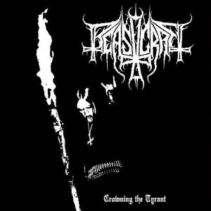 BEASTCRAFT - Crowning the tyrant (LP)