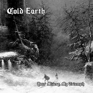 COLD EARTH - Your Misery, My Triumph (CD)