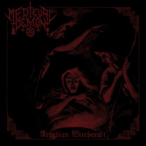 MEDIEVAL DEMON - Arcadian Witchcraft (CD)