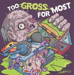 "SHIVERS (Acid Witch) / NAUSEATOR - Too Gross For Most (7"" EP)"