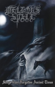 MELKOR'S SPELL - Songs from Forgotten Ancient Times (MC)
