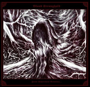 BLOOD STRONGHOLD - From Sepulchral Remains... (LP)