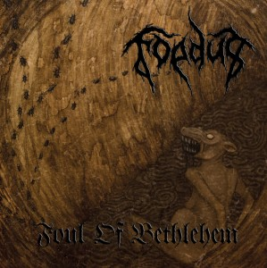 FOEDUS - Foul of Betlehem (CD)