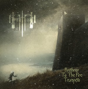 BYRHTNOTH - Brethren To The Fire Trumpets (CD)